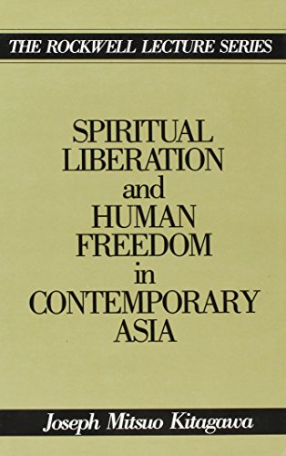 Spiritual Liberation and Human Freedom in Contemporary Asia (The Rockwell Lecture Series)