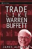 Trade Like Warren Buffett (Wiley Trading)