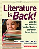 Literature Is Back!: Using the Best Books for Teaching Readers and Writers Across Genres, Carol Fuhler, Maria Walther, 0439888751