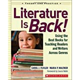 Literature Is Back!: Using the Best Books for Teaching Readers and Writers Across Genres