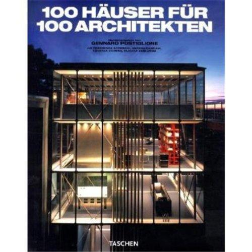 100 Häuser für 100 Architekten: 25 Jahre TASCHEN