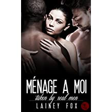 Menage a Moi - Taken by Real Men