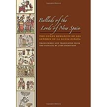Ballads of the Lords of New Spain: The Codex Romances De Los Senores De La Nueva Espana