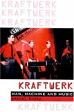img - for Kraftwerk: Man, Machine and Music book / textbook / text book