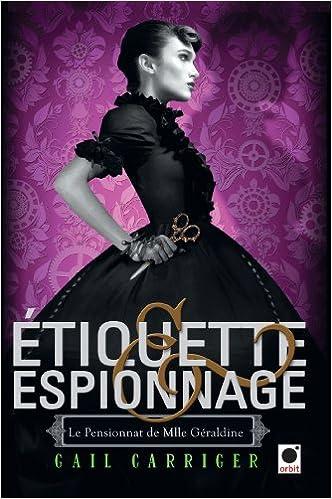 Le pensionnat de Mlle Géraldine (1) : Étiquette & espionnage