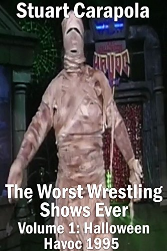 The Worst Wrestling Shows Ever Volume 1: Halloween Havoc 1995
