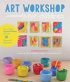 Book Cover: Art Workshop for Children: How to Foster Original Thinking with over 30 Process Art Experiences