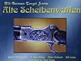 img - for Alte Scheibenwaffen, Vol. II: Old German Target Arms book / textbook / text book