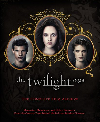 (The Twilight Saga: The Complete Film Archive: Memories, Mementos, and Other Treasures from the Creative Team Behind the Beloved Motion Pictures)