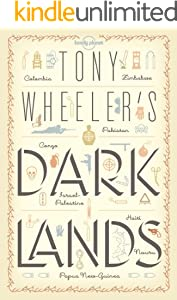 Tony Wheeler's Dark Lands1 (Lonely Planet Travel Literature)