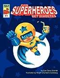 Even Superheroes Get Diabetes (Insulin Comics)