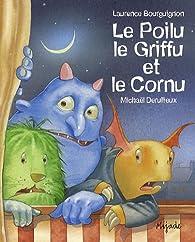 Le Poilu, le Griffu et le Cornu par Laurence Bourguignon