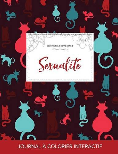 Journal de coloration adulte: Sexualité (Illustrations de vie marine, Chats) (French Edition) pdf