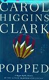 Popped, Carol Higgins Clark, 0743249372