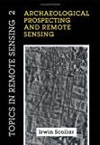 Archaeological Prospecting and Remote Sensing, Scollar, Irwin and Tabbagh, A., 052132050X