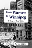 From Warsaw to Winnipeg, Stefan A. Carter, 0889629374