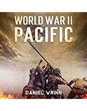 World War II Pacific: Battles and Campaigns from Guadalcanal to Okinawa 1942-1945 (WW2 Pacific Military History Series)