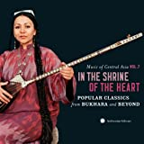Music of Central Asia Vol. 7: In the Shrine of the Heart: Popular Classics from Bukhara and Beyond