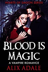 Blood is Magic: A Vampire Romance (Hearts of Dagon Book 1)