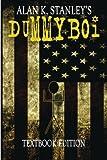 The Dummyboi Saga, Alan K. Stanley, 1481776312