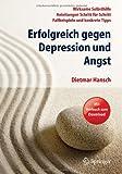 Book cover image for Erfolgreich gegen Depression und Angst: Wirksame Selbsthilfe - Anleitungen Schritt für Schritt - Fallbeispiele und konkrete Tipps (German Edition)