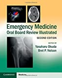 Emergency Medicine Oral Board Review Illustrated (2015-07-07)