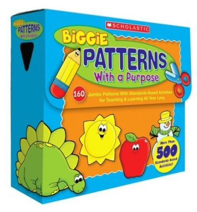 Biggie Patterns with a Purpose: 160 Jumbo Patterns with Standards-Based Activities for Teaching & Learning All Year Long (Multiple copy pack) - (Biggie Patterns)