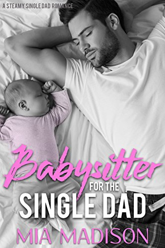 Babysitter for the Single Dad: A Steamy Single Dad - Meet Insta