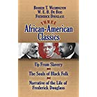 Three African-American Classics: Up from Slavery, The Souls of Black Folk and Narrative of the Life of Frederick Douglass (Af