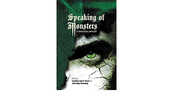 Speaking of Monsters: A Teratological Anthology eBook: Caroline Joan S. Picart, John Edgar Browning: Amazon.es: Tienda Kindle