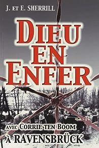 Dieu en enfer : A Ravensbrück avec Corrie Ten Boom par John Sherrill