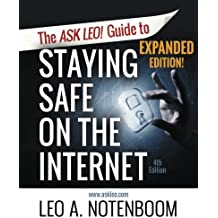 The Ask Leo! Guide to Staying Safe on the Internet - Expanded 4th Edition