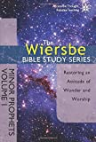 The Wiersbe Bible Study Series: Minor Prophets Vol. 1: Restoring an Attitude of Wonder and Worship