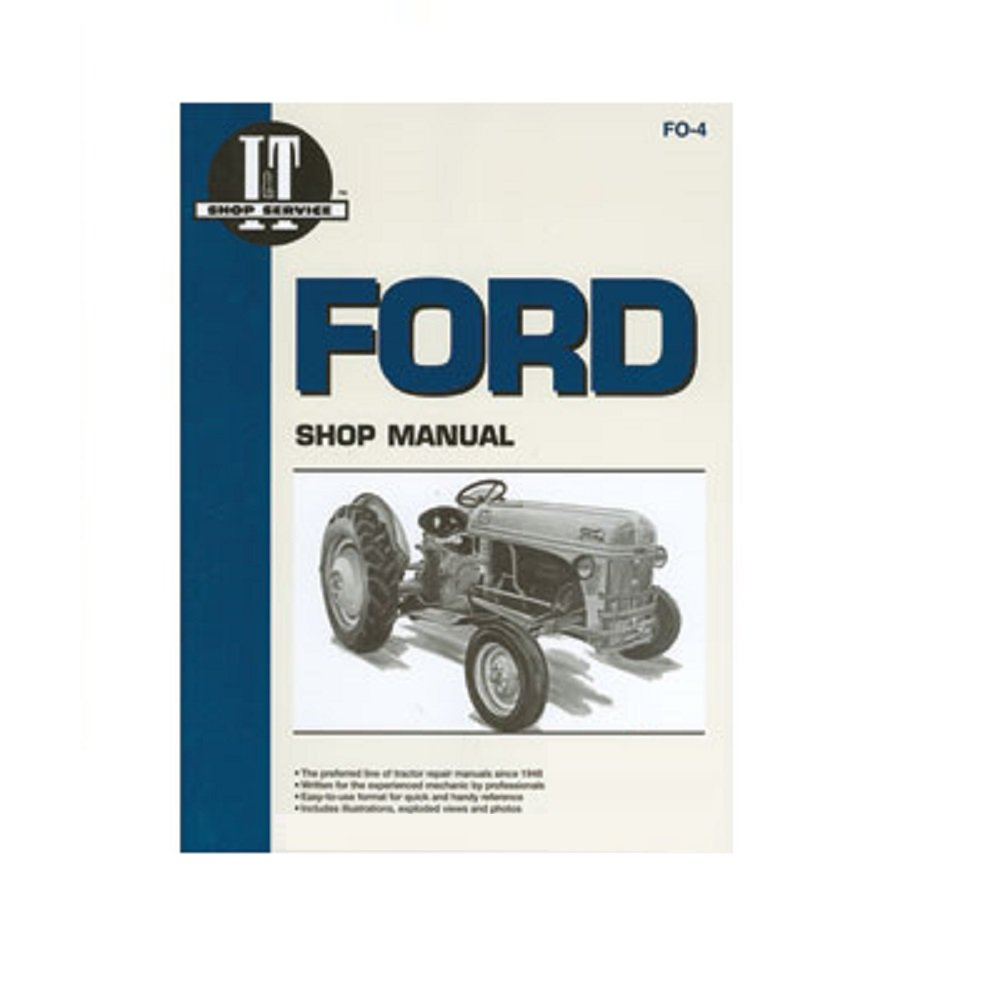 Amazon.com: FO-4 I&T Shop Service Manual Made for Ford New Holland 2N 8N 9N  Tractors SMFO4: Industrial & Scientific