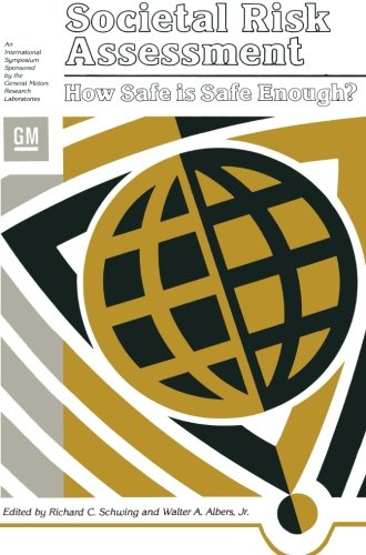 Societal Risk Assessment: How Safe is Safe Enough? (General Motors Research Laboratories Symposia Series)