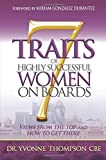 7 Traits of Highly Successful Women on Boards: Views from the top and how to get there