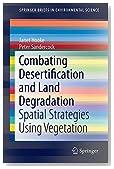 Combating Desertification and Land Degradation: Spatial Strategies Using Vegetation (SpringerBriefs in Environmental Science)