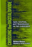 img - for Crossing the Digital Divide: Race, Writing, and Technology in the Classroom (Language and Literacy Series) book / textbook / text book