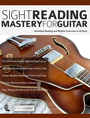 Sight Reading Mastery for Guitar: Unlimited reading and rhythm exercises in all keys (Sight Reading for Modern Instruments Book 1) ()
