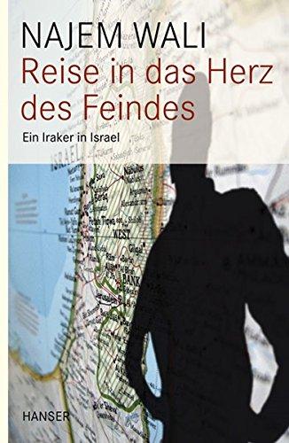 Reise in das Herz des Feindes: Ein Iraker in Israel
