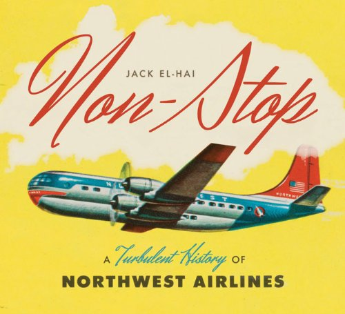 Non-Stop: A Turbulent History of Northwest ()
