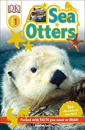 DK Readers L1: Sea Otters: See the Antics of Sea Otters! (DK Readers Level ()