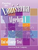 Passing the Louisiana Algebra I End of Course Test, Erica Day, 1598071661
