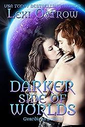Darker Side of Worlds: Guardians Book 2
