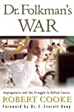 Dr. Folkman's War, Robert Cooke, 0812974840
