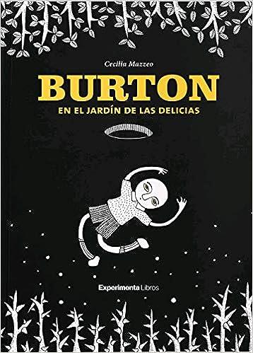 Burton En El Jardín De Las Delicias: Amazon.es: Mazzeo, Cecilia: Libros