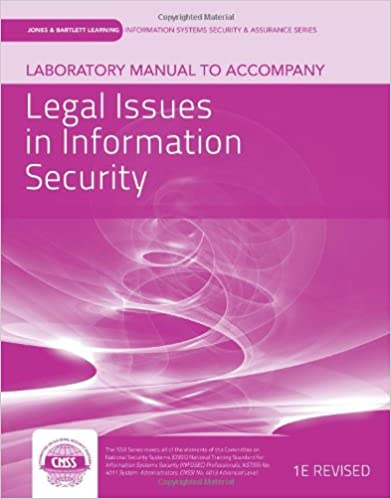 Laboratory Manual To Accompany Legal Issues In Information Security (Information Systems Security & Assurance)