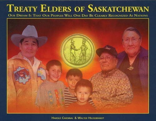 treaty-elders-of-saskatchewan-our-dream-is-that-our-peoples-will-one-day-be-clearly-recognized-as-na
