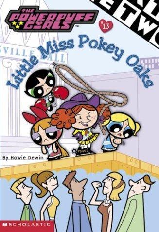 Read Online Powerpuff Girls Chapter Book #13 (Powerpuff Girls, Chaper Book) by Howie Dewin (2002-08-01) pdf epub