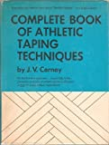 img - for Complete Book of Athletic Taping Techniques; The Defensive Offensive Weapon in the Care and Prevention of Athletic Injuries book / textbook / text book